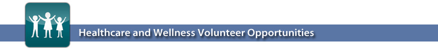 Volunteer Opportunities for Wellness and Healthcare
